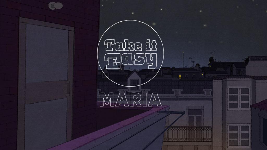 Take It easy Maria